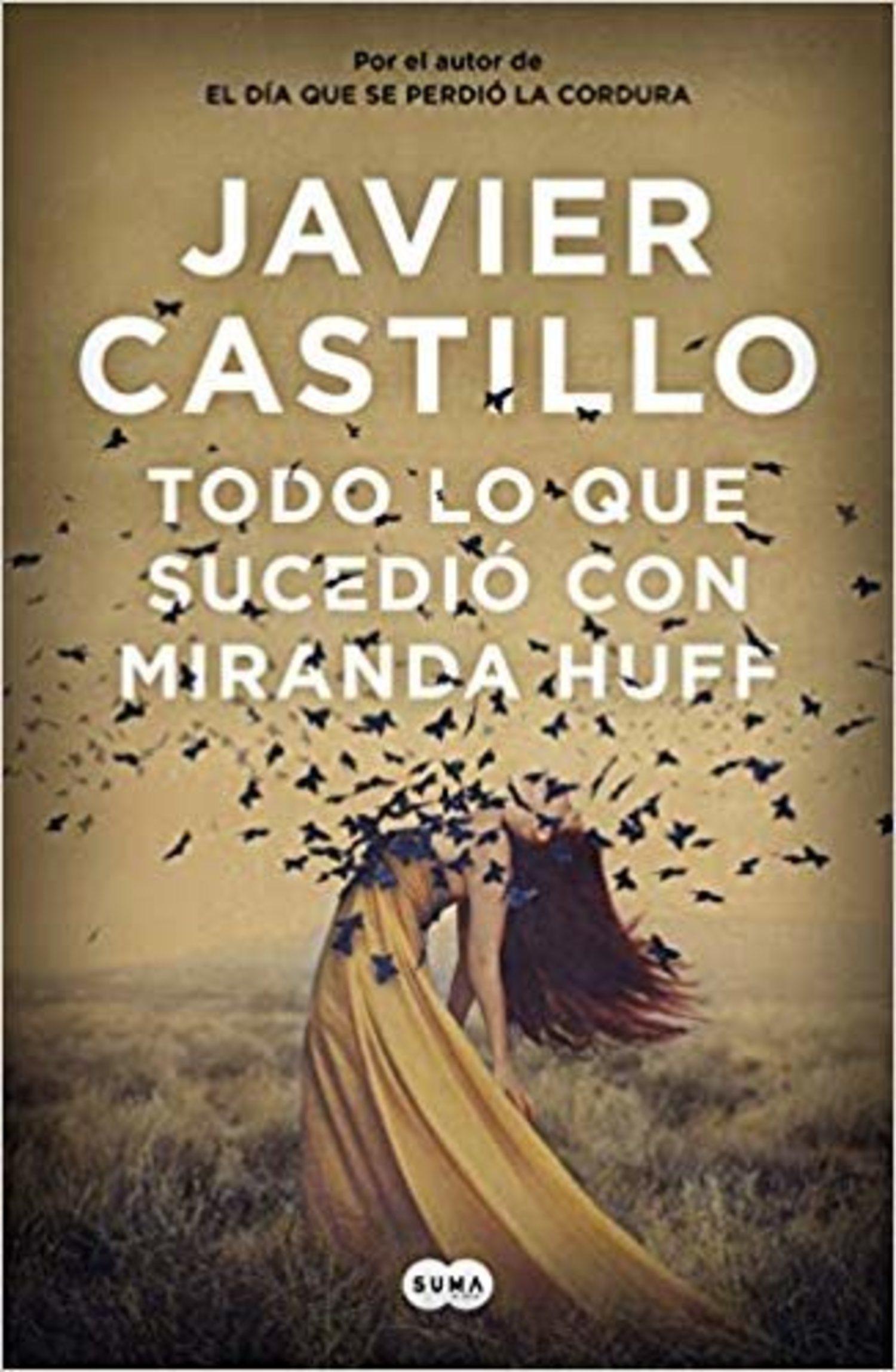 Todo lo que sucedió con Miranda Huff de Javier Castillo.