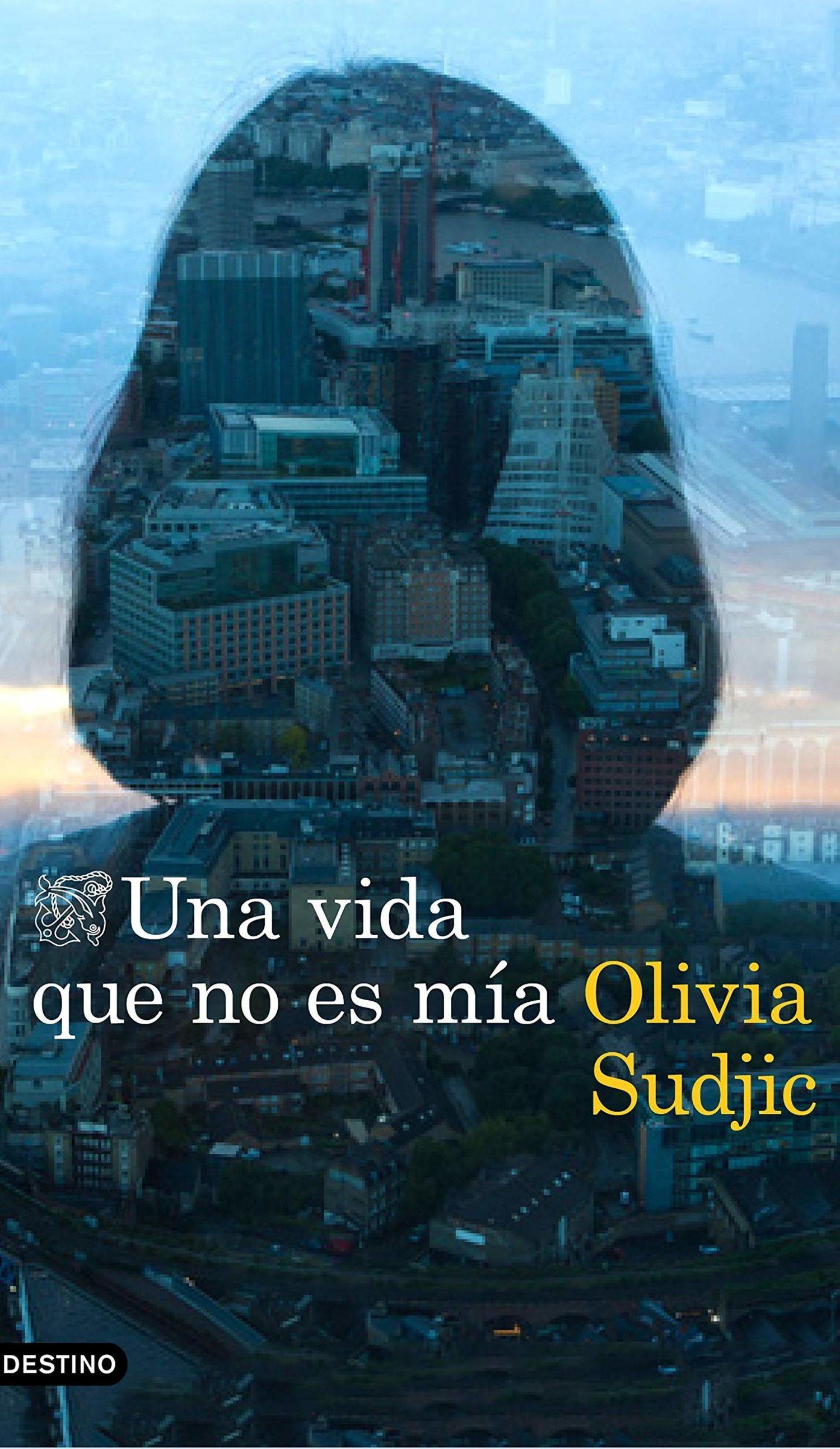 Una vida que no es mía de Olivia Sudjic.